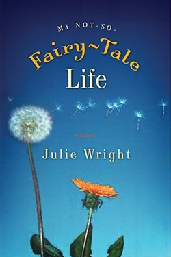 My Not So Fairy-Tale Life by Julie Wright