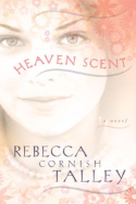Heaven Scent by Rebecca Talley