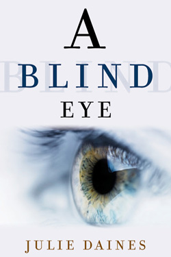 A Blind Eye by Julie Daines