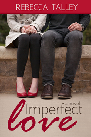 Review: Imperfect Love by Rebecca Talley