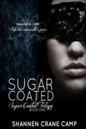 Sugar Coated by Shannen Crane Camp