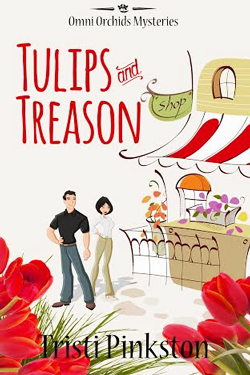 Tulips and Treason by Tristi Pinkston