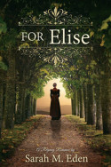 Review + Giveaway: For Elise by Sarah M. Eden