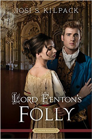 ARC Review + Giveaway: Lord Fenton's Folly by Josi S. Kilpack