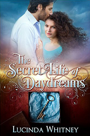 The Secret Life of Daydreams by Lucinda Whitney