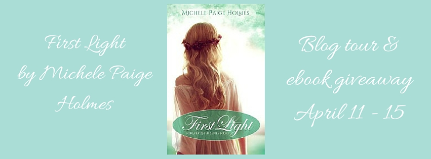 First Light by Michele Paige Holmes