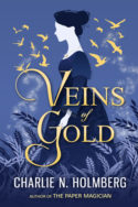 Cover Reveal: Veins of Gold by Charlie N. Holmberg