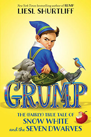 Grump: The (Fairly) True Tale of Snow White and the Seven Dwarves byLiesl Shurtliff