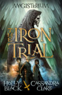 The Iron Trial by Cassandra Claire & Holly Black