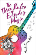 The Three Rules of Everyday Magic by Amanda Rawson Hill